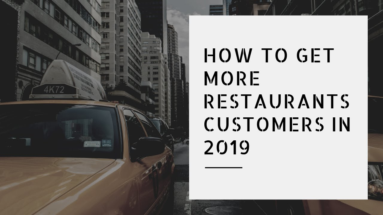 How To Get More Restaurant Customers –  Restaurant Social Media Marketing Tips 2019
