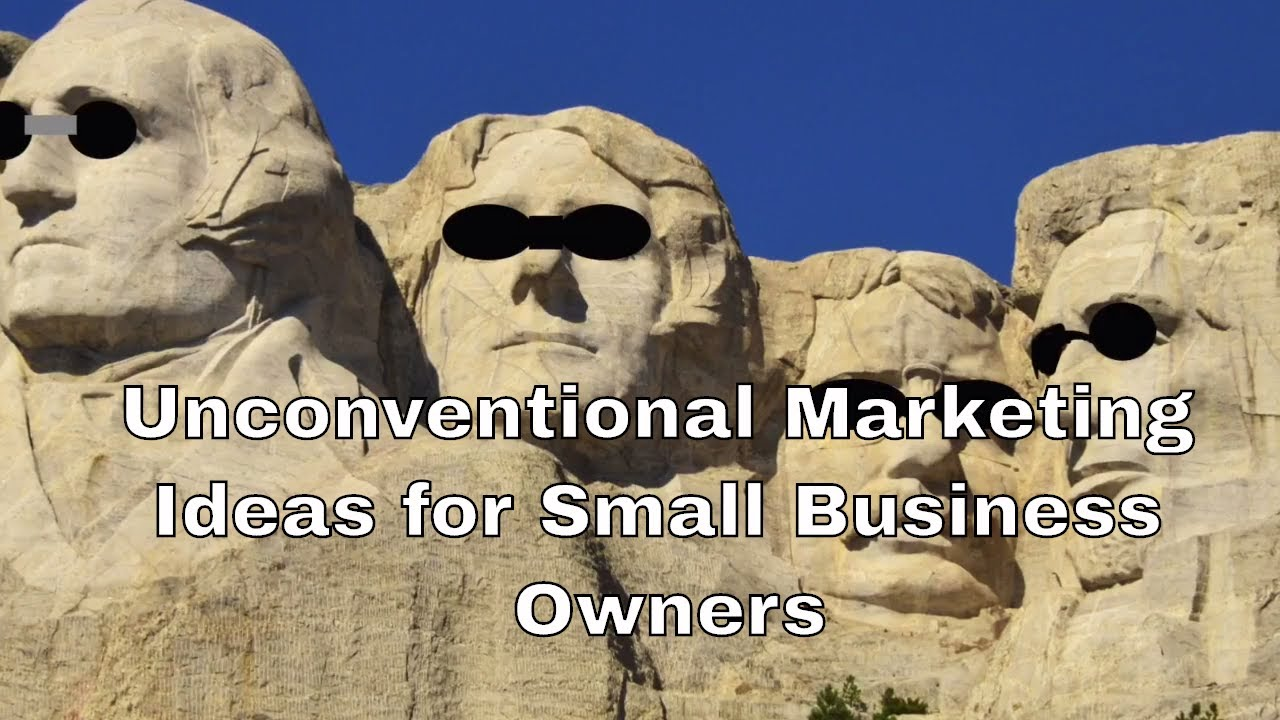 Non-Conventional Marketing Tips for Small Business Owners 2018