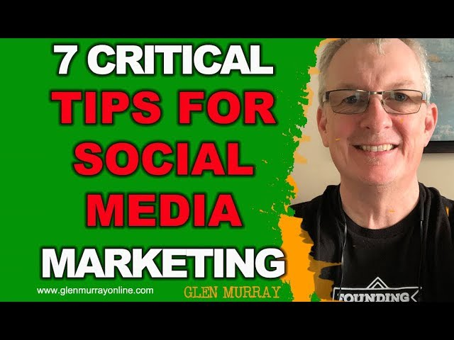 The 7 Critical Social Media Marketing Tips – Must dos for the beginner